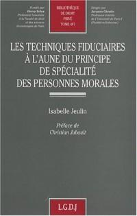 Les techniques fiduciaires à l'aune du principe de spécialité des personnes morales