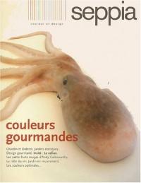 Revue seppia nø1 : couleurs gourmandes