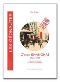 C'était Shangaï 1926-1931