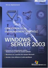 Kit de déploiement : Microsoft Windows Server 2003 - Conception d'un environnement contrôlé