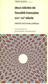 Deux siècles de fiscalité française, XIXe-XXe siècles : histoire, économie, politique