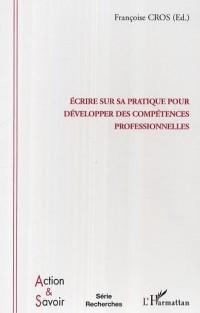 Ecrire sur sa pratique pour développer des compétences professionnelles : Enjeux et conditions
