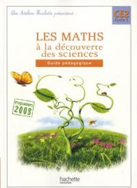 Les Ateliers Hachette Les Maths à la découverte des sciences CE2 - Guide pédagogique - Ed.2010