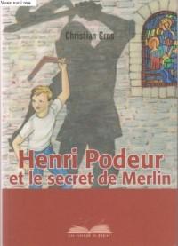 Henri Podeur et le Secret de Merlin