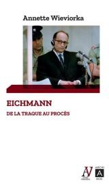 Eichmann - De la traque au procès [Poche]