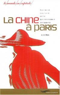 La Chine à Paris, le monde en capital