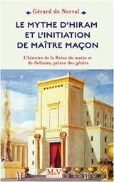 Le mythe d'Hiram et l'initiation du Maître maçon