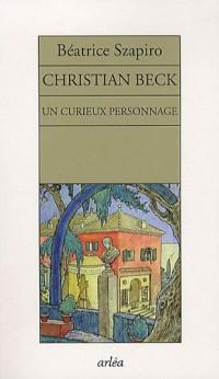 Un curieux personnage, Christian Beck