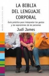 La biblia del lenguaje corporal: Guía práctica para interpretar los gestos y las expresiones de las personas
