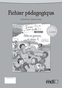 Fichier Pedagogique J'Aime Mon Ecole ! Fille Ou Garcon, et Alors ?! Niveau 2