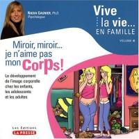 Miroir, miroir... je n'aime pas mon corps ! Le développement de l'image corporelle chez les enfants, les adolescents et les adultes