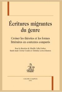 Ecritures migrantes du genre : Croiser les théories et les formes littéraires dans les contextes comparés