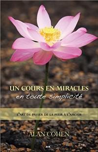 Un cours en miracles en toute simplicité - L'art de passer de la peur à l'amour