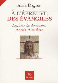 A l'épreuve des Evangiles
