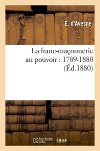 La Franc Maçonnerie au Pouvoir  ed 1880