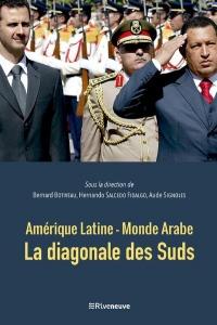Amérique latine - Monde arabe : la diagonale des Suds