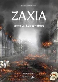 Zaxia Tome 2 : Les ténèbres