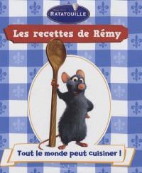 Les recettes de Rémy : Tout le monde peut cuisiner !