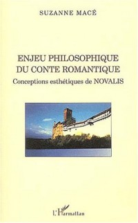 Enjeu philosophique du conte romantique : Conceptions esthétiques de Novalis