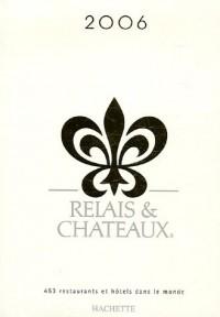 Relais et Châteaux : 453 Restaurants et hôtels dans le monde