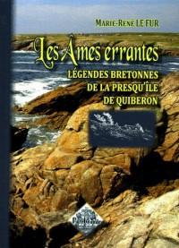 Les Âmes errantes (légendes bretonnes de la presqu'île de Quiberon)