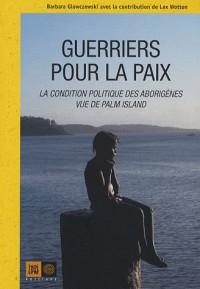 Guerriers pour la paix : La condition politique des Aborigènes vue de Palm Island