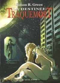 Traquemort, Tome 5 : La destinée