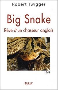 Big snake. Rêve d'un chasseur anglais