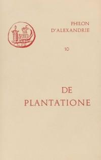 Oeuvres de Philon d'Alexandrie. De plantatione, volume 10