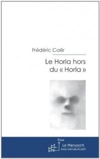 Le Horla Hors du Horla