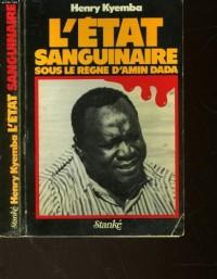 L'État sanguinaire : Sous le règne d'Amin Dada