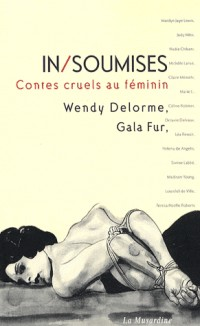 In/Soumises, 17 contes cruels au féminin