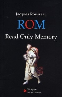 ROM : Read Only Memory