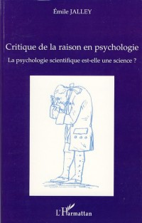 La psychologie scientifique est-elle une science ? : Critique de la raison en psychologie
