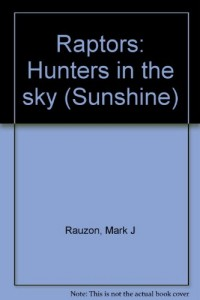 Raptors: Hunters in the sky (Sunshine)