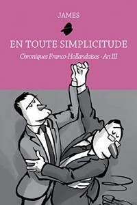 En toute simplicitude : chroniques franco-hollandaises : Tome 3, An III