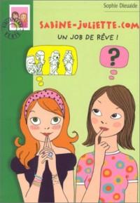 Sabine-Juliette.com : Un job de rêve !