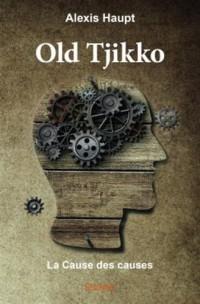 Old tjikko : La Cause des causes