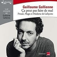 Proust, Hugo et Madame de Lafayette lus et commentés par Guillaume Gallienne