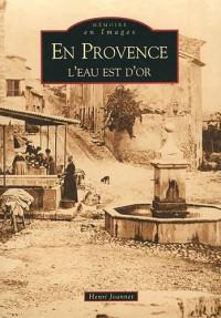En Provence, l eau est d or
