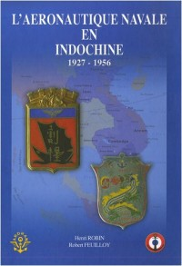 L'aéronautique navale en Indochine : 1927-1956