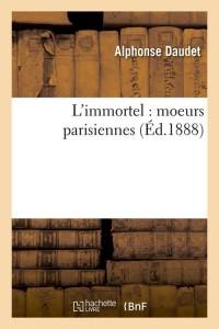 L Immortel  Moeurs Parisiennes  ed 1888