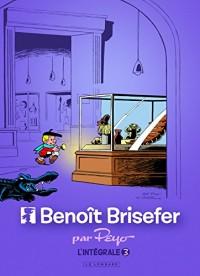 Intégrale Benoît Brisefer - tome 3 - Intégrale Benoît Brisefer 3
