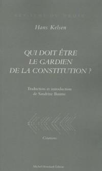 Qui doit être le gardien de la Constitution ?