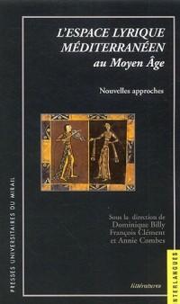 L'espace lyrique méditerranéen au Moyen Age : Nouvelles approches