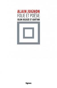 Folie & poésie, selon Deleuze et Guattari (Le septième chant de Maldoror)