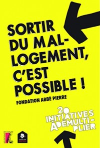 Sortir du mal-logement, c'est possible ! : 20 initiatives à démultiplier