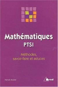 Mathématiques PTSI : méthodes, savoir-faire et astuces