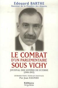 Le combat d'un parlementaire sous Vichy : Journal des années de guerre 1940-1943