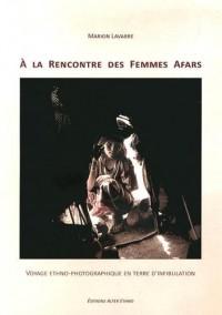 A la rencontre des femmes afars : Voyage ethno-photographique en terre d'infibulation